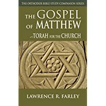 The Gospel of Matthew: Torah for the Church (Orthodox Bible Study Companion Series)