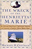 img - for The Wreck of the Henrietta Marie: An African American's Spiritual Journey to unc book / textbook / text book