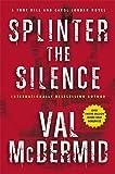 download ebook splinter the silence: a tony hill and carol jordan novel (tony hill and carol jordan mystery) by val mcdermid (2015-12-01) pdf epub