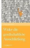 Wider Die Gesellschaftliche Ausschließung, Carsten Rensinghoff, 385040417X