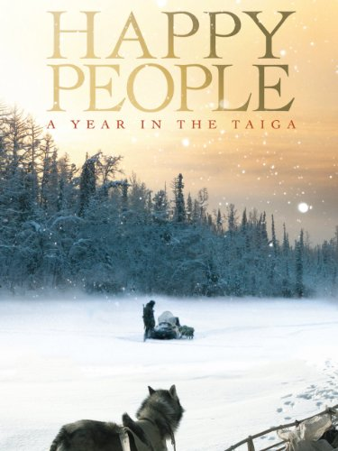 (Happy People: A Year in the Taiga)