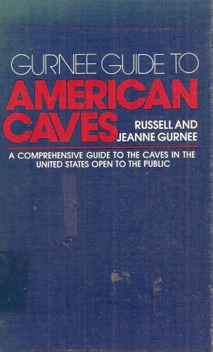 Gurnee guide to American caves: A comprehensive guide to the caves in the United States open to the - Stores In Gurnee