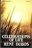 Celebrations of Life, Rene Jules Dubos, 0070178941