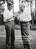 img - for Josef Albers and Wassily Kandinsky: Friends in Exile: A Decade of Correspondence, 1929-1940 by Nicholas Fox Weber (2010-05-31) book / textbook / text book