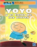 img - for Yoyo y el color de los olores (Spanish Edition) book / textbook / text book