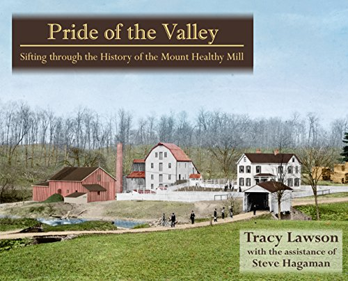 Pride of the Valley: Sifting through the History of the Mount Healthy Mill