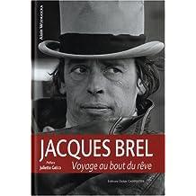 Jacques Brel: voyage au bout du rêve