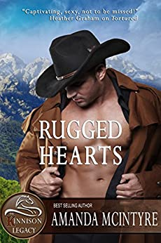 Rugged Hearts (The Kinnison Legacy Book 1) by [McIntyre, Amanda]