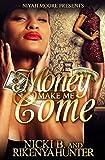 Money Make Me Come