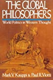 img - for The Global Philosophers: World Politics in Western Thought (Issues in World Politics) book / textbook / text book