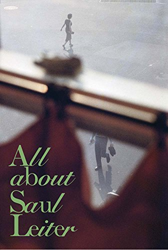 Saul Leiter: All about Saul Leiter