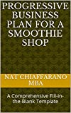 Progressive Business Plan for a Smoothie Shop: A Comprehensive Fill-in-the-Blank Template