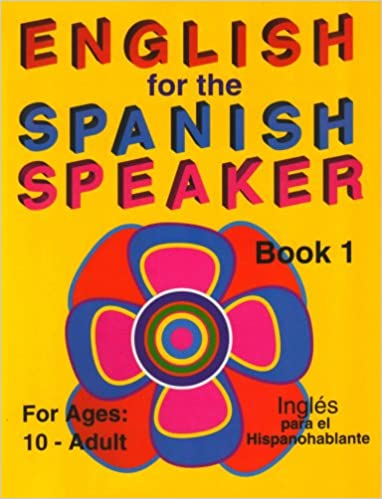 Amazon Com English For The Spanish Speaker Book 1 9781878253071