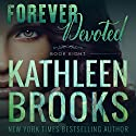 Forever Devoted: Forever Bluegrass, Book 8 Audiobook by Kathleen Brooks Narrated by Eric G. Dove