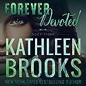 Forever Devoted: Forever Bluegrass, Book 8 Hörbuch von Kathleen Brooks Gesprochen von: Eric G. Dove