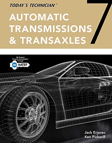 Today's Technician: Automatic Transmissions and Transaxles Classroom Manual and Shop Manual