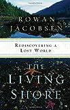 The Living Shore, Rowan Jacobsen, 1596916842
