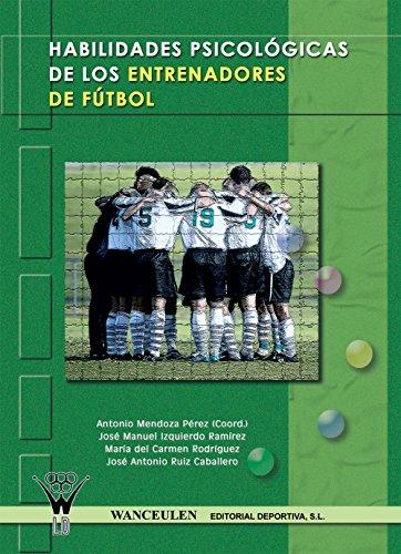 Habilidades psicológicas de los entrenadores de fútbol (Spanish Edition) by [Pérez, Antonio