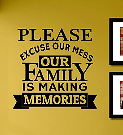 Amazon Com Please Excuse Our Mess Family Is Making Memories Vinyl