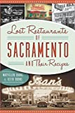 Lost Restaurants of Sacramento and Their Recipes, Maryellen Burns and Keith Burns, 1609499735