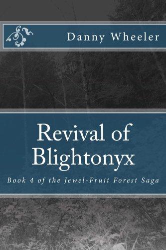Revival of Blightonyx: Book 4 of the Jewel-Fruit Forest Saga