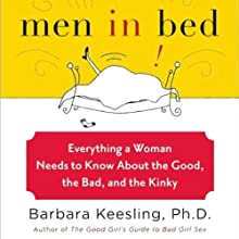 Men in Bed: Everything a Woman Needs to Know About the Good, the Bad, and the Kinky Audiobook by Barbara Keesling Narrated by Judith West