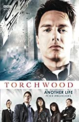 Torchwood: Another Life by Anghelides, Peter (2013) Paperback