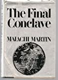The Final Conclave, Martin, Malachi, 0812824342