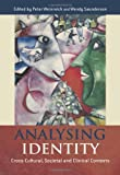 Analysing Identity : Cross-Cultural Societal and Clinical Contexts, , 0415298970