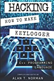 img - for Hacking: How to Make Your Own Keylogger in C++ Programming Language book / textbook / text book