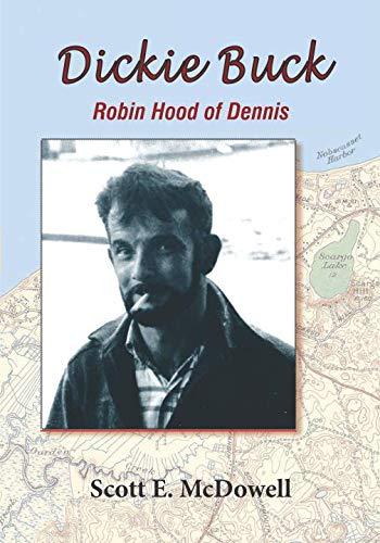 Dickie Buck: Robin Hood of Dennis ()