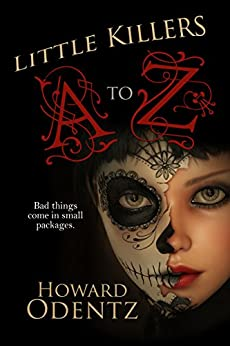 Little Killers A to Z: An Alphabet of Horror by [Odentz, Howard]