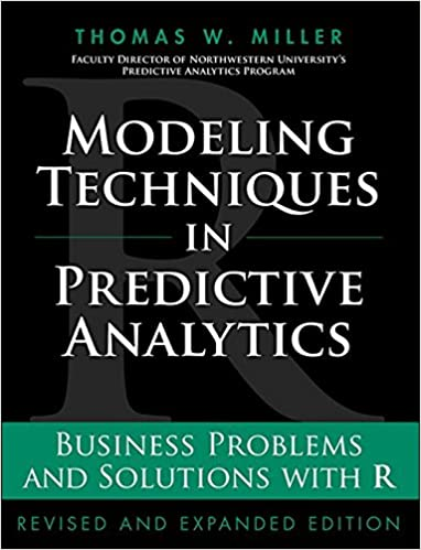 Modeling techniques in predictive analytics business problems and modeling techniques in predictive analytics business problems and solutions with r revised and expanded edition ft press analytics thomas w miller fandeluxe Choice Image
