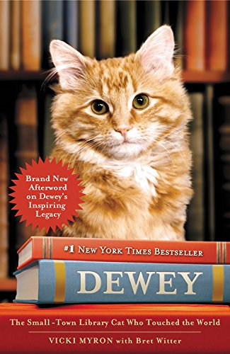 Dewey: The Small-Town Library Cat Who Touched the World by Grand Central Publishing