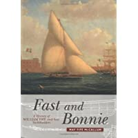 Fast and Bonnie: A History of William Fife and Son, Yachtbuilders