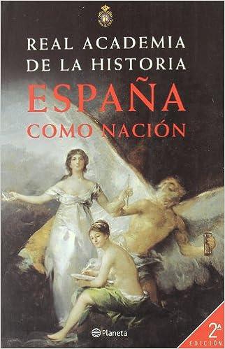 España como nación (Documento): Amazon.es: Real Academia de la Historia: Libros