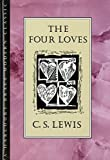 The Four Loves by C. S. Lewis (1991-11-07)