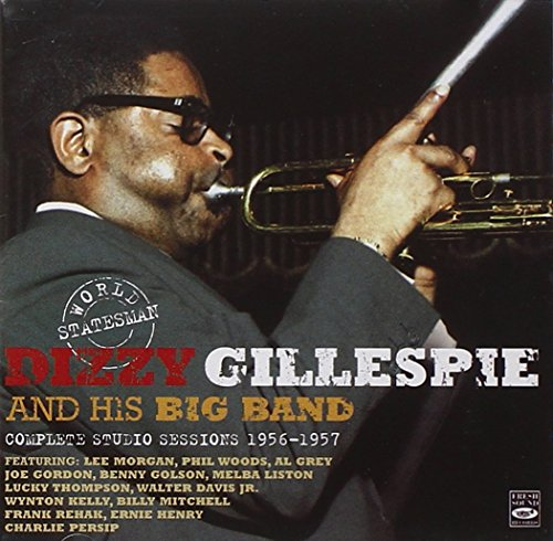 (World Statesman Dizzy Gillespie and His Big Band - Complete Studio Sessions 1956-1957 (+Dizzy in Greece & Birks' Works))