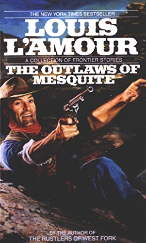 The Outlaws Of Mesquite by Louis L'Amour