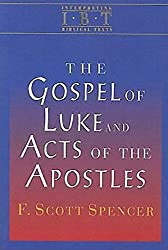 The Gospel of Luke and Acts of the Apostles (Interpreting Biblical Texts)