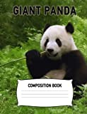 Giant Panda Composition Book: Panda Bear Lined Notebook Journal Animal Diary: Wild Animal Zookeeper & Veterinarian Primate Gift: University, High ... College Ruled Paper 120 Pages (60 Sheets)
