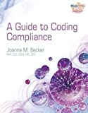 Guide to Coding Compliance (Health Information Management Product) 1st Edition