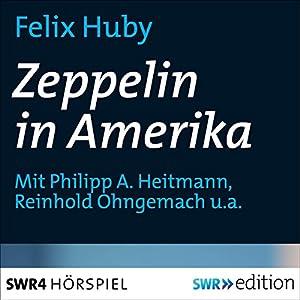Zeppelin in Amerika Hörspiel