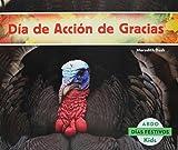 Dia de Accion de Gracias (Dias Festivos) (Spanish Edition)