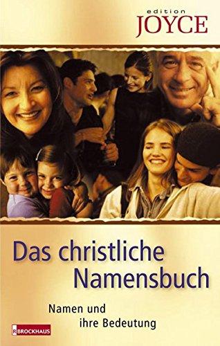 Das christliche Namensbuch: Namen und ihre Bedeutung