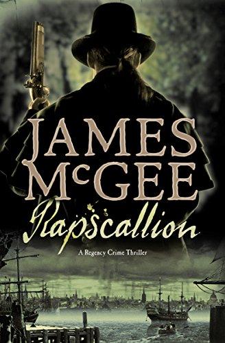 Rapscallion A Regency Crime Thriller The Hawkwood Mysteries Book 3