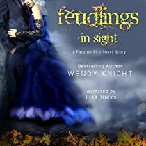 FEUDLINGS IN SIGHT: FATE ON FIRE, BOOK 3