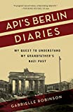 Api's Berlin Diaries: My Quest to Understand My