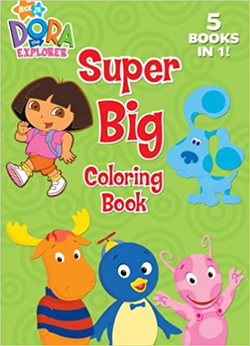 Super Big Coloring Book Jumbo Nick Jr Dora The Explorer Amazoncouk Not Available 9780375838460 Books