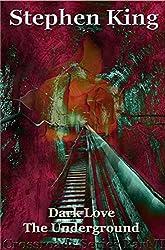 Dark Love The Underground (The Crossroads Series Book 2)